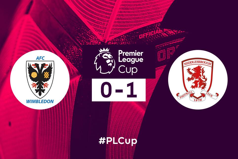 PL Cup: AFC Wimbledon 0-1 Middlesbrough